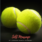 Self Massage and Massage Theraphy with Tennis Balls London Dance Academy