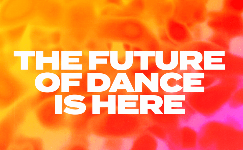 The Future of Dance is Here